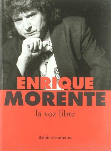 9788480487016: Enrique Morente La Voz Libre