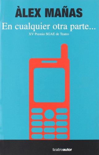 9788480487467: En Cualquier Otra Parte-- (Teatroautor) (Spanish Edition)