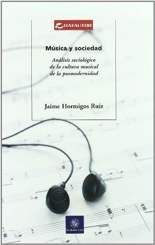 MUSICA Y SOCIEDAD: análisis sociológico de la: HORMIGOS RUIZ,JAIME
