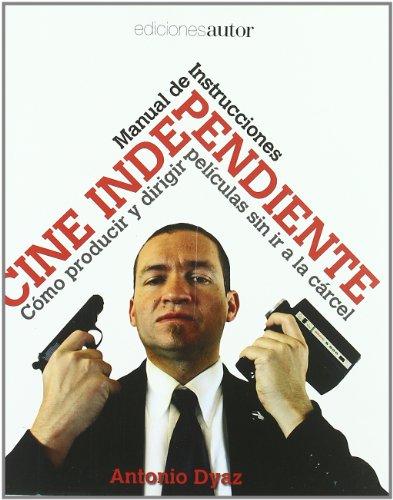 9788480487573: Manual de Instrucciones/ Instruction Manual: Cine Independiente/ Independent Film (Spanish Edition)