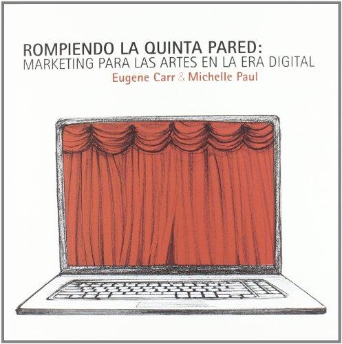 9788480488426: ROMPIENDO LA QUINTA PARED: Marketing para las artes en la era digital (MARKETING CULTURAL)