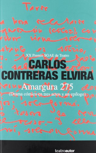 Amargura 275: Drama Comico En Tres Actos: Carlos Contreras Elvira