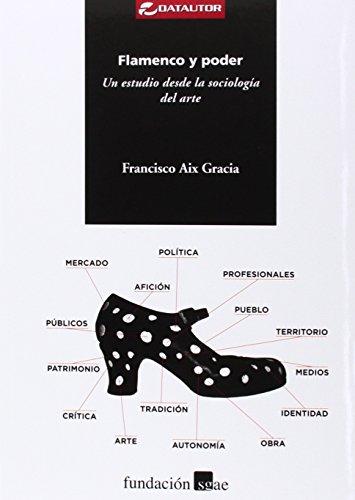 9788480488587: Flamenco Y Poder: Un estudio desde la sociología del arte (DATAUTOR)