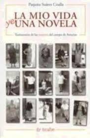 9788480531832: Mio vida ye una novela, (La). Testimonios de las mujeres del campo de Asturias.