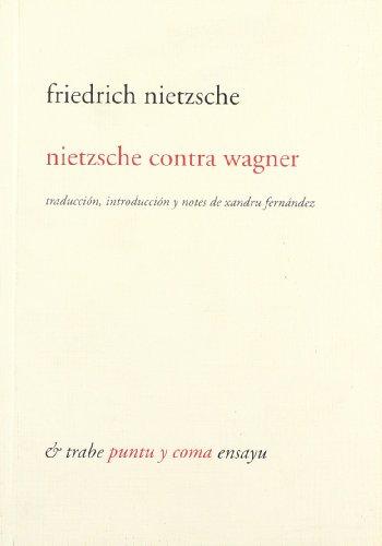 9788480532006: Nietzsche contra Wagner (Traducción de Xandru Fernández) (R) (2002)