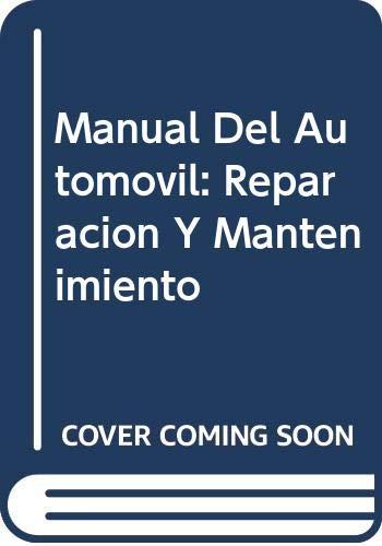 Manual Del Automovil: Reparacion Y Mantenimiento (Spanish: Gil Martinez, Hermogenes