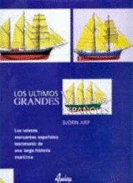 9788480557979: Los últimos grandes veleros españoles
