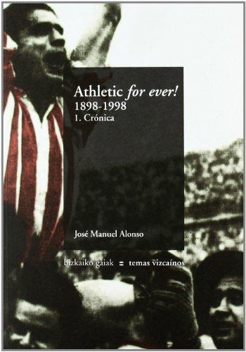 9788480561716: Athletic for ever! 1.cronica (1898/1998) (Bizkaiko Gaiak Temas Vizcai)