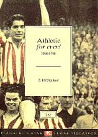 9788480561730: Athletic for ever! 2.imagenes (1898/1998) (Bizkaiko Gaiak Temas Vizcai)