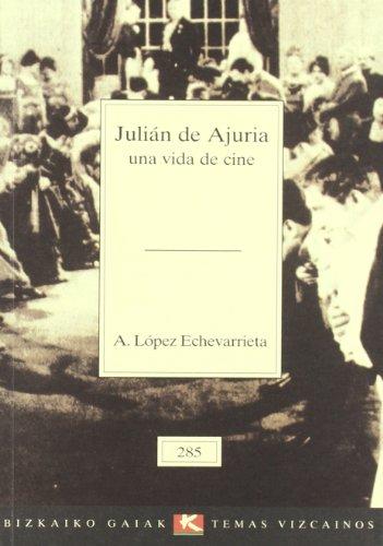 9788480561754: Julian de ajuria - una vida de cine (Bizkaiko Gaiak Temas Vizcai)