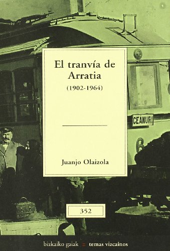 9788480562225: El Tranvia De Arratia 1902-1964