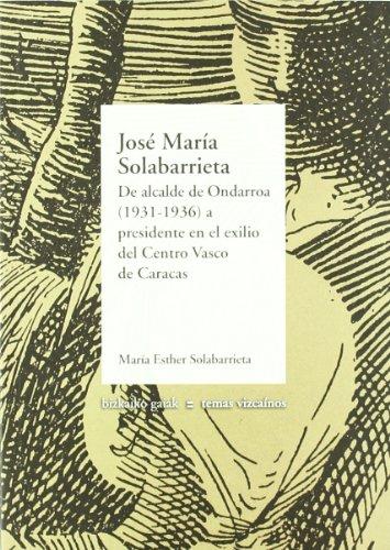 9788480563062: José María solabarrieta (Bizkaiko Gaiak Temas Vizcai)