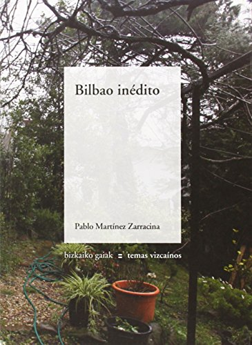 9788480563215: BILBAO INEDITO