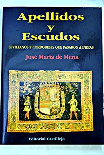 9788480580137: Memorial histórico de apellidos y escudos sevillanos y cordobeses y que pasaron a Indias (Spanish Edition)