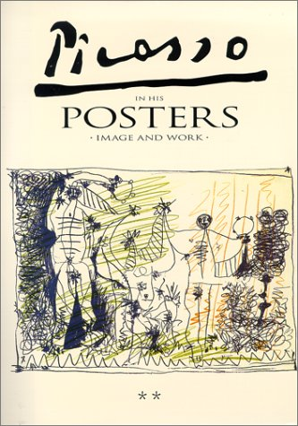 Picasso In His Posters Image and Work; Four Volume Set: Rodrigo, Luis Carlos
