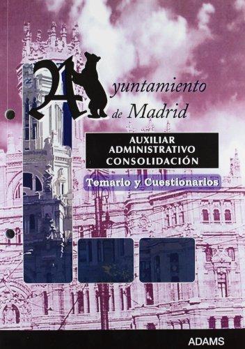 9788480619721: Auxiliar Administrativo, consolidación de empleo temporal, Ayuntamiento de Madrid. Temario y cuestionarios