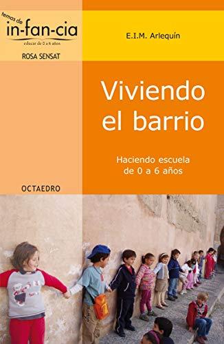 9788480630139: Viviendo el barrio: Haciendo escuela de 0 a 6 años (Temas de infancia)