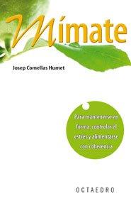 9788480630207: Mímate: Para mantenerse en forma, controlar el estrés y alimentarse con coherencia (Horizontes-Salud)