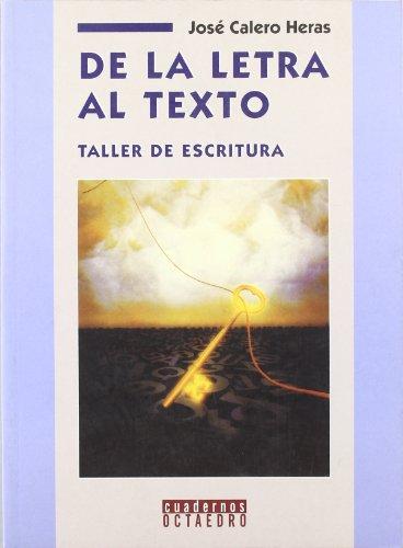 9788480630986: De la letra al texto: Taller de escritura (Cuadernos)
