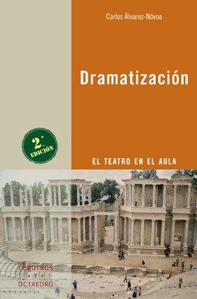 Dramatizacion el teatro en el aula: Alvarez-novoa, Carlos