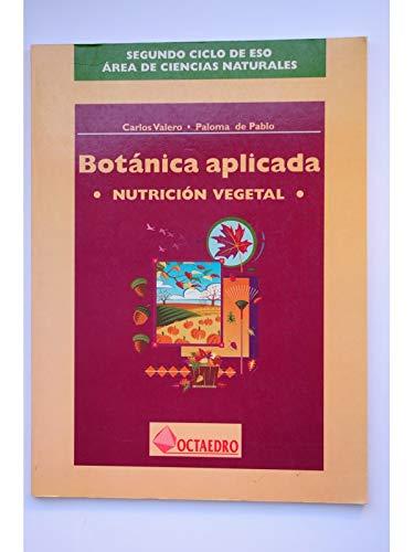 Botanica aplicada : nutricion vegetal (2º Ciclo: Valero; De Pablo