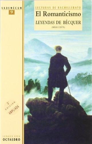 El Romanticismo. Leyendas de Bécquer (selección): José Quiñonero Hernández