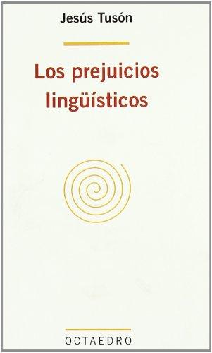 Los prejuicios lingüísticos: Jesús Tusón