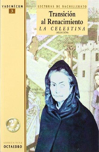 9788480632843: Transición al Renacimiento. La celestina. (Selección): Lecturas de Bachillerato (Vademécum) - 9788480632843