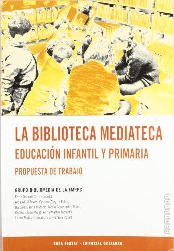 9788480633147: La biblioteca mediateca. Educación infantil y primaria: Propuesta de trabajo (Dosieres) - 9788480633147