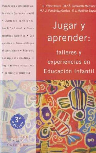 JUGAR Y APRENDER: TALLERES Y EXPERIENCIAS EN: Rosa Vélez Valero,