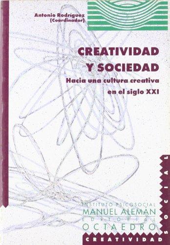 9788480634786: Creatividad y sociedad : hacia una cultura creativa en el siglo XXI (Educación-Psicopedagogía)