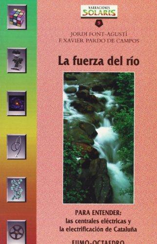 Fuerza del río, La: Para entender las: Font-Agustí, Jordi /