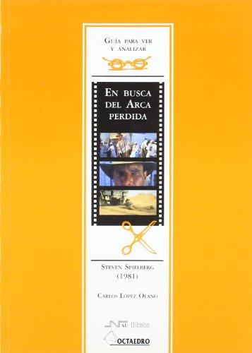 9788480634953: Guía para ver y analizar: En busca del Arca Perdida: Steven Spielberg (1981) (Guías de cine) - 9788480634953