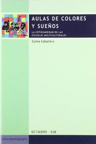 AULAS DE COLORES Y SUENOS: La cotidianeidad en las escuelas multiculturales: Zulma Caballero