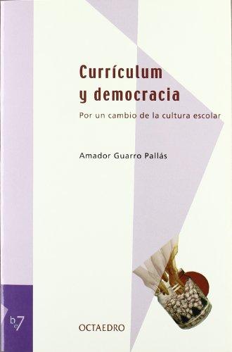 9788480635196: Curriculum y democracia : por un cambio de la cultura escolar