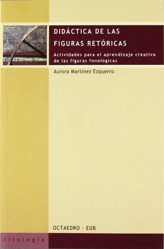 9788480635387: Didactica de las Figuras Retoricas: Actividades para el Aprendiza je Creativo de las Figuras Fonologicas