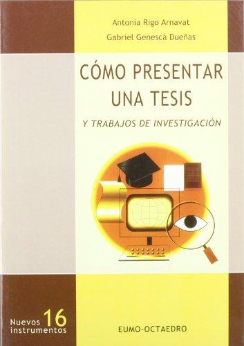 Cómo presentar una tesis y trabajos de: Rigo Arnavat, Antonia