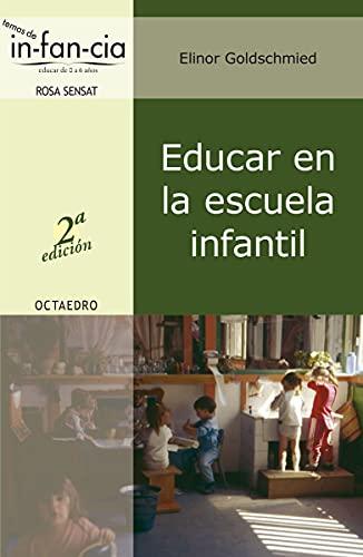 Educar en la escuela infantil: Goldschmied, Elinor