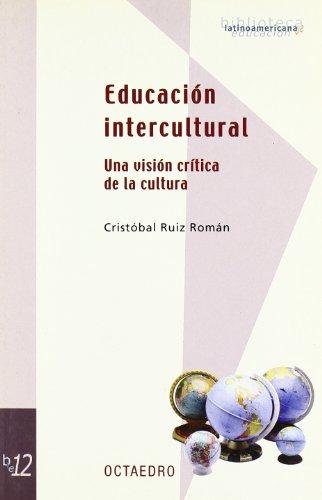 9788480635691: Educacion intercultural, La. Una vision critica de la cultura