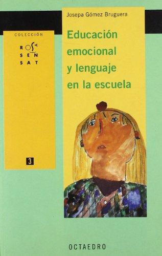 9788480636032: Educaci n emocional y lenguaje en la escuela: 3 (Rosa Sensat)