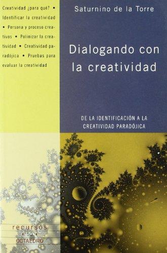 9788480636186: Dialogando con la creatividad : de la indentificación a la creatividad paradójica