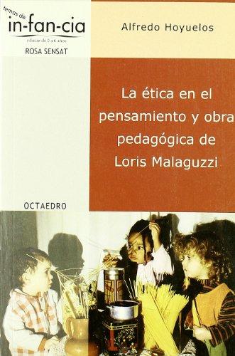 9788480636339: La ética en el pensamiento y obra pedagógica de Loris Malaguzzi (Temas de Infancia)