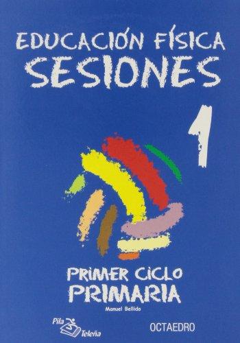 9788480636674: Educación física, sesiones 1, Educación Primaria, 1 ciclo