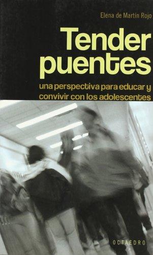 9788480637930: Tender puentes: una perspectiva para educar y convivir con los adolescentes.
