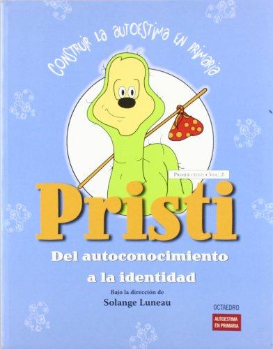 9788480638005: Pristi: Del autoconocimiento a la identidad (Autoestima en primaria) - 9788480638005