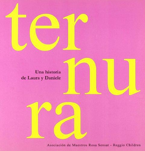 9788480638142: Ternura: Una historia de Laura y Daniele (La escucha que no se da)