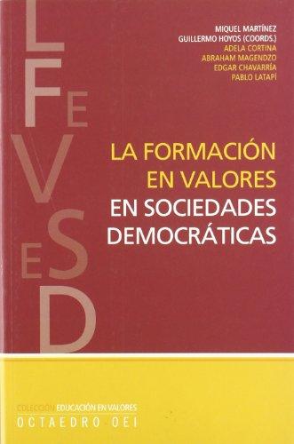 9788480638166: La formación en valores en sociedades democráticas (Educación en valores)