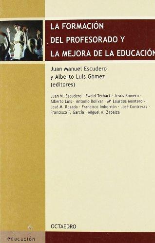 9788480638203: Formacion del profesorado y la mejora de la educacion, la