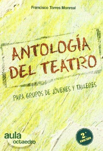 9788480638227: Antología del teatro: Para grupos de jóvenes y talleres (Aula Octaedro) - 9788480638227