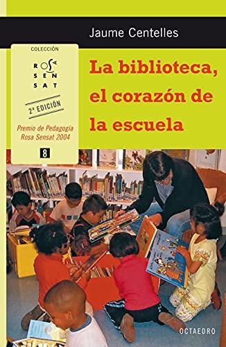 9788480638241: La biblioteca, el corazón de la escuela